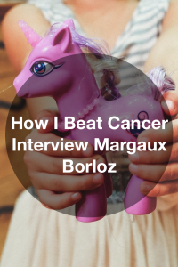 How I Beat Cancer. Interview Margaux Borloz