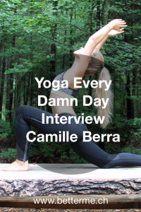 Yoga Every Damn Day, Interview Camille Berra, http://www.betterme.ch