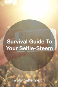 survival guide to your selfie-steem http://www.betterme.ch